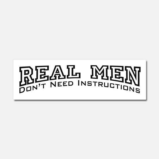 Real Men Dont Need Instructions Car Magnet 10 x 3