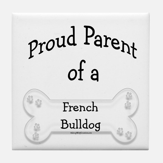 Proud Parent of a French Bulldog Tile Coaster