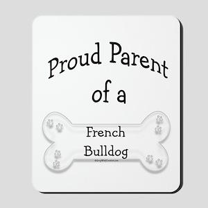 Proud Parent of a French Bulldog Mousepad