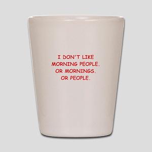 mornings Shot Glass