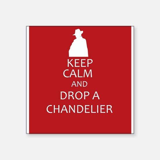 Keep Calm and Drop a Chandelier Sticker