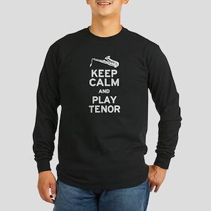 Keep Calm Play Tenor Long Sleeve Dark T-Shirt