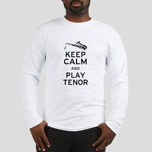 Keep Calm Play Tenor Long Sleeve T-Shirt