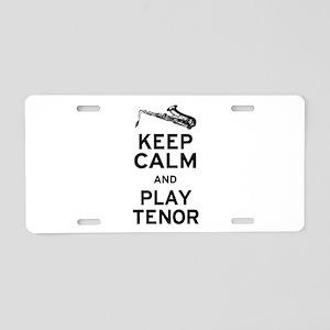 Keep Calm Play Tenor Aluminum License Plate