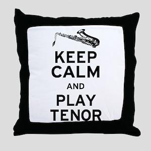 Keep Calm Play Tenor Throw Pillow