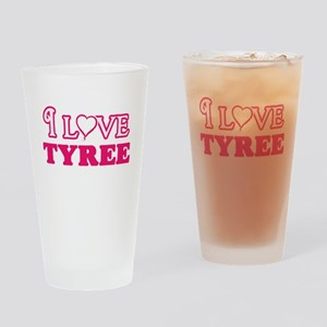 I Love Tyree Drinking Glass