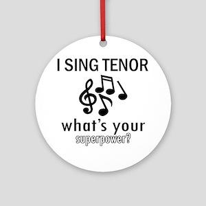 Cool Tenor Designs Ornament (Round)