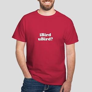 I Bird U Bird? Birding T-Shirt Dark T-Shirt