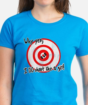 Why yes I do shoot like a girl Women's Dark T-Shir