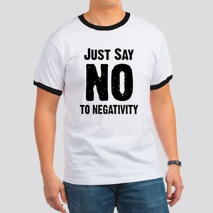 Just say no to negativity Ringer T
