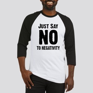Just say no to negativity Baseball Jersey