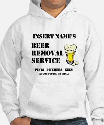 Insert Name Personalize Beer Removal Service Hoode