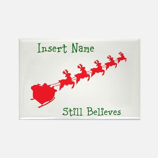 Insert Name Still Believes Santa Christmas Rectang