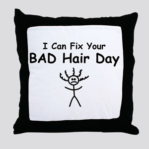 I Can Fix Your BAD Hair Day Throw Pillow