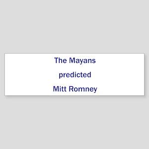 Mayans Predicted Romney Sticker (Bumper)