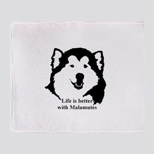 Life is better with Malamutes Throw Blanket