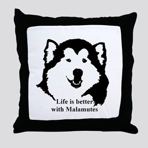 Life is better with Malamutes Throw Pillow