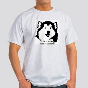 Life is better with Malamutes Light T-Shirt