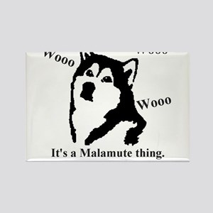 It's a Malamute Thing.. Rectangle Magnet