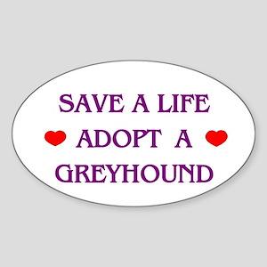 Save a Life Adopt a Greyhound Oval Sticker