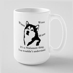 Its a Malamute Thing.. Large Mug