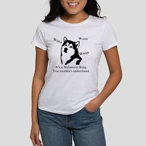 Its a Malamute Thing.. Women's T-Shirt