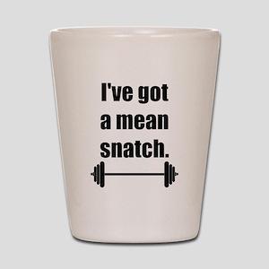 Mean Snatch Shot Glass