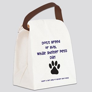 Dont Breed or Buy Canvas Lunch Bag