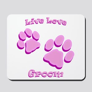 Live Love Groom Mousepad