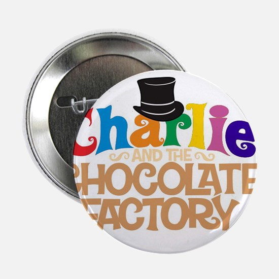 """charlie and the chocholate factory 2.25"""" Button"""