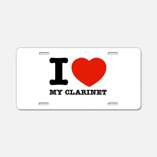I Love My Clarinet Aluminum License Plate