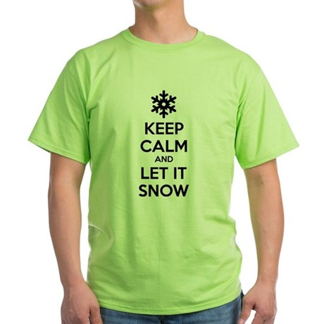 Keep calm and let it snow Green T-Shirt