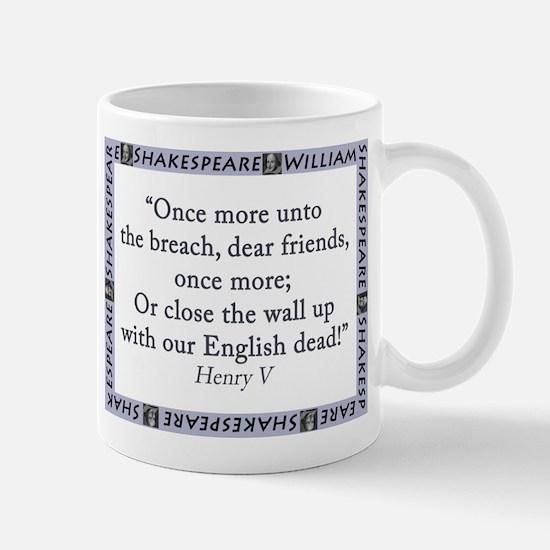 Once More Unto The Breach Mugs