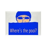 Show Me the pool! Rectangle Magnet
