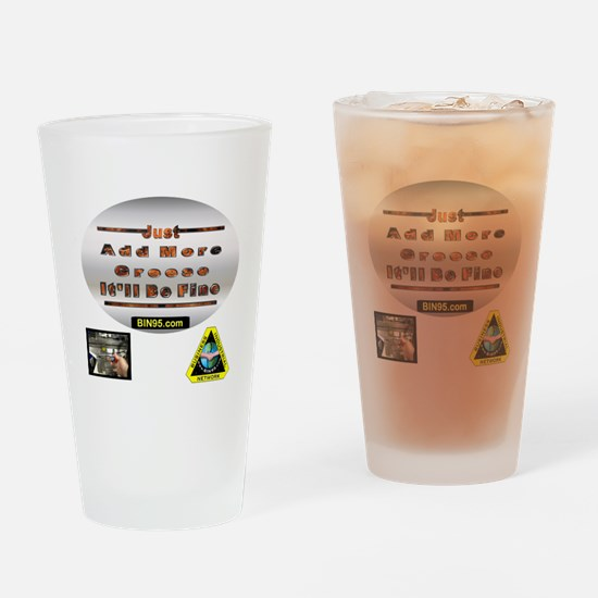 Add more greese itll be fine Drinking Glass