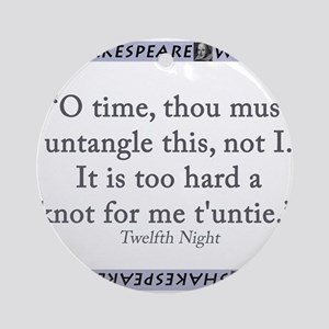 O Time, Thou Must Untangle This Round Ornament