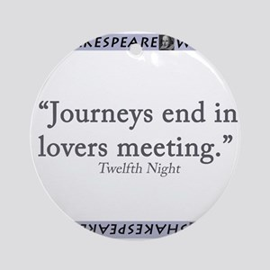 Journeys End In Lovers Meeting Round Ornament