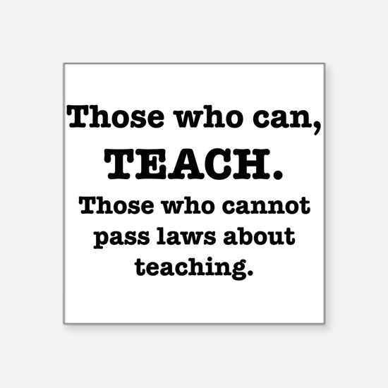 Those Who Can, Teach Sticker
