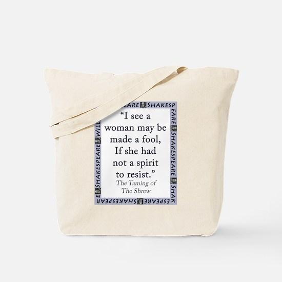 I See A Woman May Be Made A Fool Tote Bag