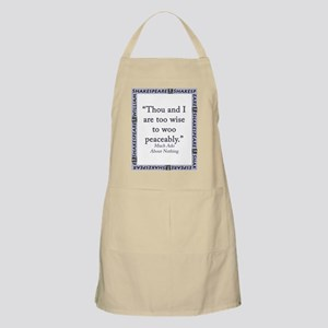Thou And I Are Too Wise Light Apron