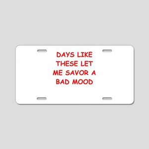 bad mood Aluminum License Plate