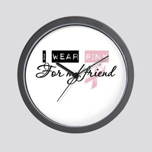I Wear Pink For My Friend Wall Clock