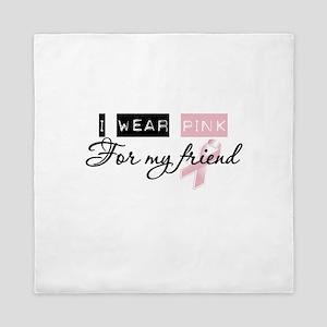 I Wear Pink For My Friend Queen Duvet