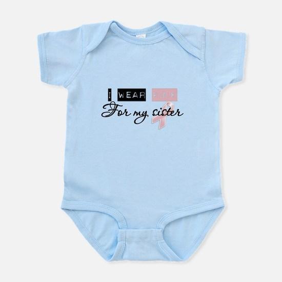 I Wear Pink For My Sister (BCA) Infant Bodysuit