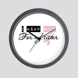 I Wear Pink For My Sister (BCA) Wall Clock