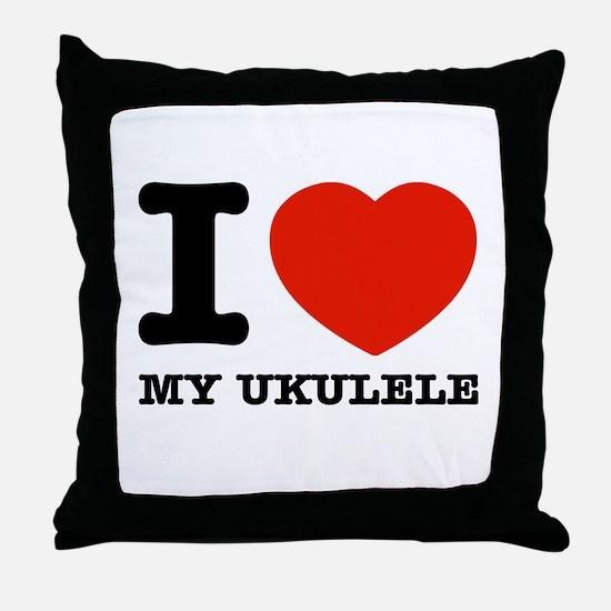 I Love My Ukulele Throw Pillow