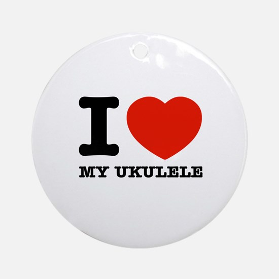 I Love My Ukulele Ornament (Round)