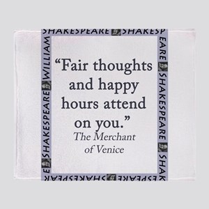 Fair Thoughts and Happy Hours Throw Blanket