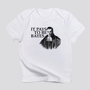 It pays to be Bayes. Infant T-Shirt