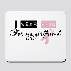 I Wear Pink For My Girlfriend (BCA) Mousepad